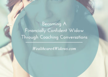 Becoming A Financially Confident Widow Through Coaching Conversations