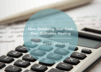 How Stabilizing Your Cash Flow Cultivates Healing