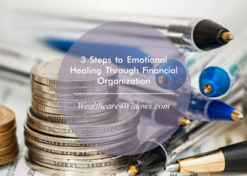 3 Steps to Emotional Healing Through Financial Organization