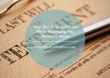 Your Guide to Self-Care While Managing Key Financial Items