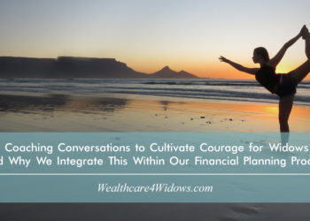 3 Coaching Conversations to Cultivate Courage for Widows